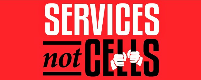 Services not Cells