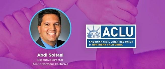 Abdi Soltani Northern CA ACLU